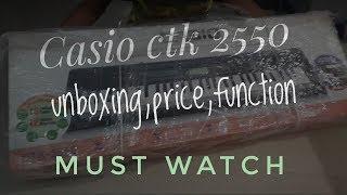 Casio ctk 2550 unboxing in india