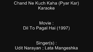 Chand Ne Kuch Kaha (Pyar Kar) - Karaoke - Dil To Pagal Hai (1997) - Udit Narayan ; Lata Mangeshka