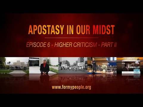 Apostasy in Our Midst - Episode 6 - Higher Criticism - Part II