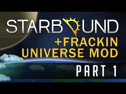 STARBOUND Frackin' Universe | PART 1: Getting Started!