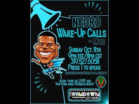 Negro Wake Up Calls & More