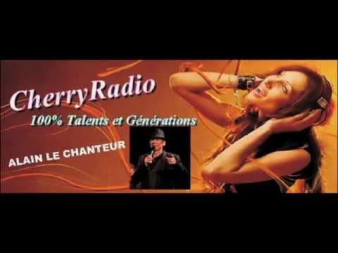 INTERVIEW D'ALAIN LE CHANTEUR sur CHERRY RADIO