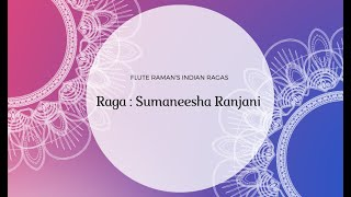 Intro by Flute Raman with Raga Sumaneesha Ranjani - Flute Lesson CL273