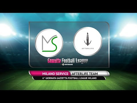 6^ GIORNATA GAZZETTA FOOTBALL LEAGUE MILANO-  Milano Service vs Afterlife Team