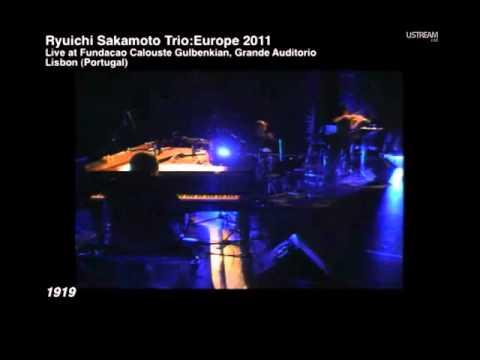 Ryuichi Sakamoto Trio - Live Broadcast From Lisbon (Portugal): 1919