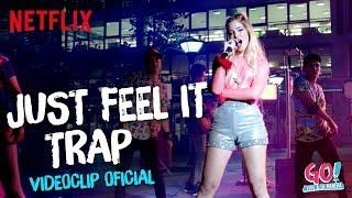 Go! Vive a tu manera - Just Feel It Trap