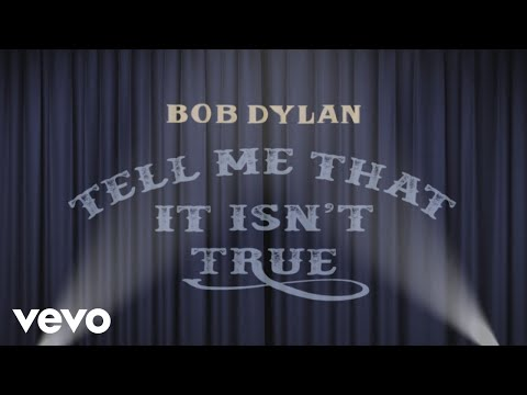 Bob Dylan - Tell Me That It Isn't True (Take 2) (Lyric Video)