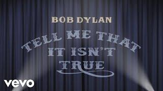 Bob Dylan - Tell Me That It Isn't True (Take 2) (Official Lyric Video)