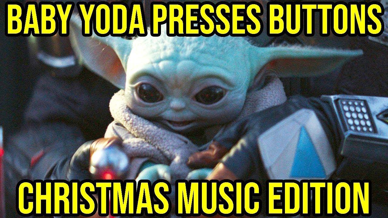 Baby Yoda Presses Button Christmas Music Edition Youtube