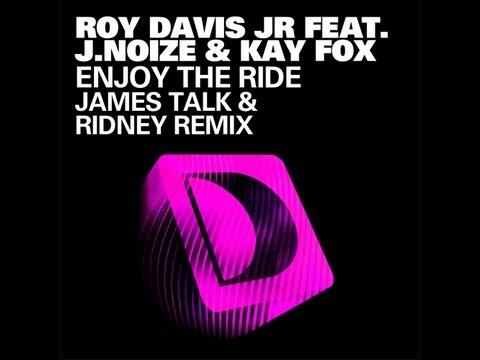 Roy Davis Jr Featuring J Noize & Kaye Fox - Enjoy The Ride (James Talk & Ridney Remix)