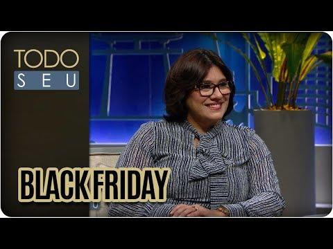 Como Não Ser Enganado Pela Black Friday? - Todo Seu (21/11/17)
