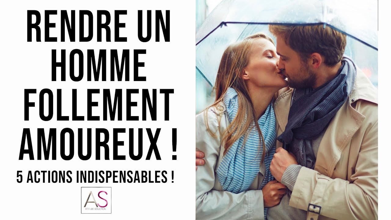 Rendre un homme FOLLEMENT amoureux : 5 comportements  INDISPENSABLES !