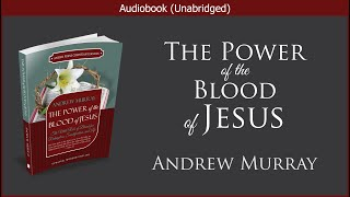 The Power of the Blood | Andrew Murray | Free Christian Audiobook