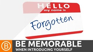 Memorable Introductions - How to introduce yourself so that people remember your name