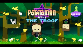 Potatoman Seeks The Troof - Good Humored Gaming
