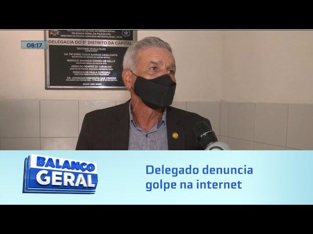 Atenção!: Delegado denuncia golpe na internet