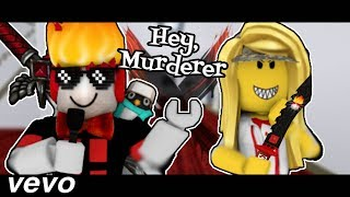 """Hey, Murderer"" - Roblox Murder Mystery X Music Video"