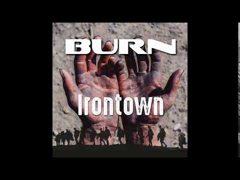 IRONTOWN (single) from the forthcoming BURN album ICE AGE