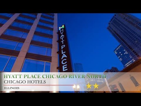 Hyatt Place Chicago River North - Chicago Hotels, Illinois