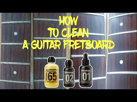 How to Clean a Guitar Fretboard (Dunlop 65, Dunlop 02, Dunlop 01)