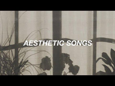 Aesthetic Songs 💖 (ruined By Tik Tok)