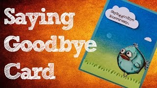 Saying Goodbye Card