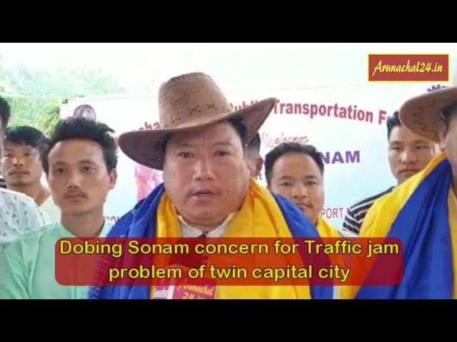 Itanagar -Dobing Sonam concern for Traffic jam problem of twin capital city