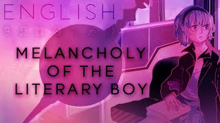 Melancholy of the Literary Boy english ver. 【Oktavia】文学少年の憂鬱