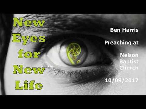 Ben Harris - New Eyes for New Life - 10-09-2017