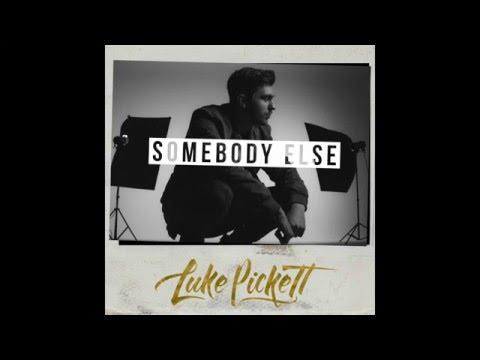 Luke Pickett - Somebody Else