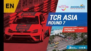 [EN] TCR Asia Thailand  Round 5-7 @Bangsaen Street Circuit,Chonburi