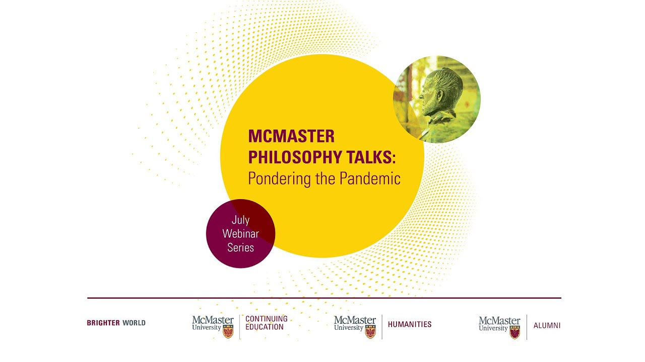 Image for McMaster Philosophy Talks: Pondering the Pandemic - The Crux of Decision-Making in a Crisis webinar
