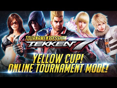 TEKKEN 7 | Online Tournament Mode - Hosting YELLOW CUP Double Elimination