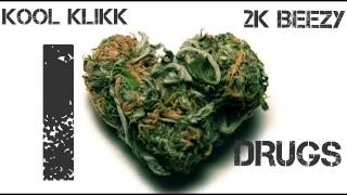 Kool Klikk x I Love Drugs x 2k Beezy
