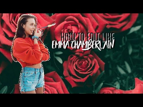 How to edit like Emma chamberlain. Face distortion/audios/intro. Etc