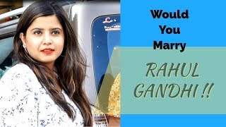 What If RAHUL GANDHI Propose You | Delhi Girls on Wedding | Street Interview I DKD