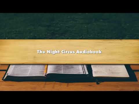 Erin Morgenstern - The Night Circus Part 1 Audiobook