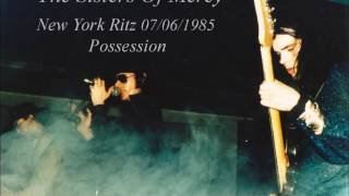 The Sisters Of Mercy New York Ritz Club 07/06/1985 Possession Aud 1