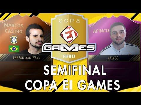 MARCOS CASTRO X AFINCO - SEMIFINAL - COPA EI GAMES DE FIFA 17 (FASE OURO)
