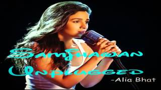 Alia Bhatt Main Tenu Samjhawan Ki Unplugged New Song 2014