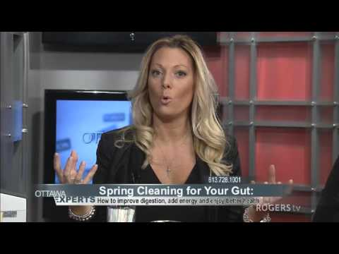 Ottawa Experts: Spring Cleaning your Gut - Part 2