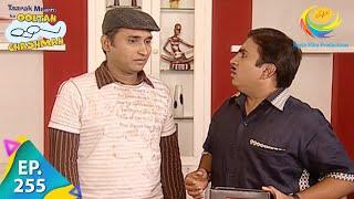 Taarak Mehta Ka Ooltah Chashmah - Episode 255 - Full Episode