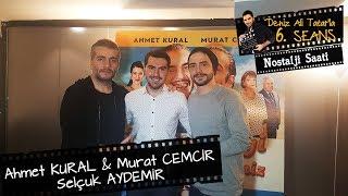 Ahmet Kural, Murat Cemcir ve Selçuk Aydemir | Deniz Ali TATAR' la 6.SEANS | Nostalji Saati