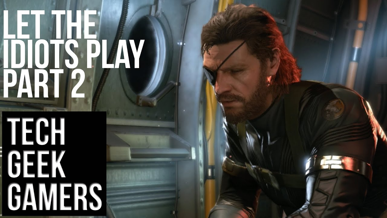 Let The Idiots Play Metal Gear Solid V Ground Zeroes Pt 2 Couch Co Op