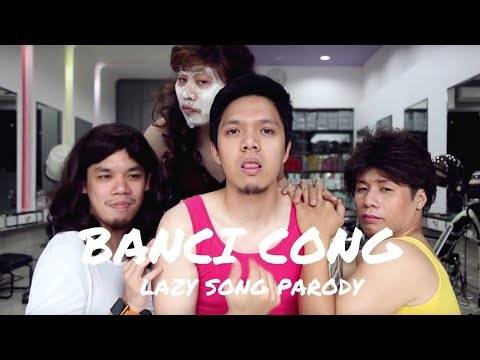 Banci Cong - Lazy Song (music video parody)