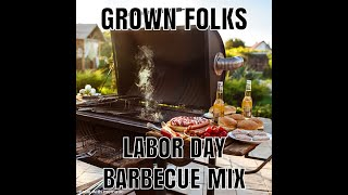 GROWN FOLKS LABOR DAY BARBECUE MIX