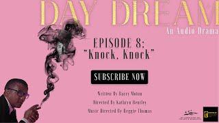 "Day Dream 108: ""Knock, Knock"""