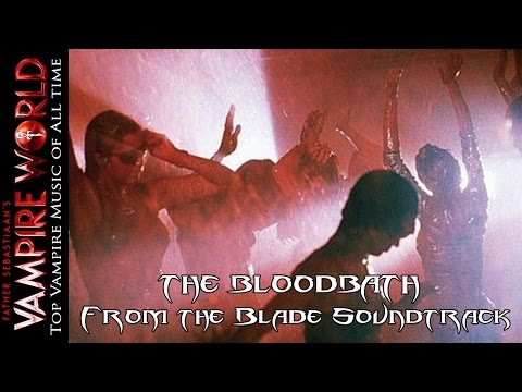 Top Vampire Music of All Time  The Bloodbath Rave Song  from Blade