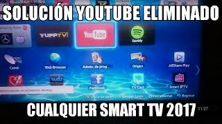 METODO SOLUCIÓN YOUTUBE BORRADO SMART TV SAMSUNG LG SONY HEISEN ALTERNATIVA SSIPTV 2017