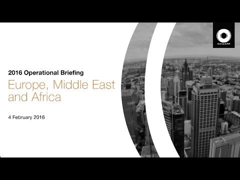 2016 Macquarie Group Operational Briefing: Europe, Middle East and Africa
